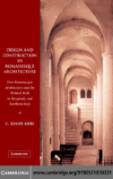 Design And Construction İn Romanesque Architecture
