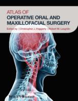 Christopher J. Haggerty, Robert M. Laughlin Atlas Of Operative Oral And Maxillofacial Surgery (2015, Wiley Blackwell)