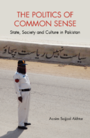 The Politics Of Common Sense State, Society And Culture İn Pakistan By Aasim Sajjad Akhtar