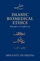 Abdulaziz Sachedina Islamic Biomedical Ethics Principles And Application