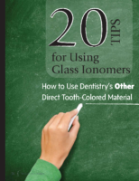 20 Tips For Using Glass Ionomers